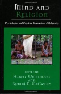 Mind and religion psychological and cognitive foundations of religiosity